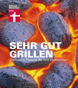 sehr gut grillen die besten rezepte der grill weltmeister grillbuch test. Black Bedroom Furniture Sets. Home Design Ideas