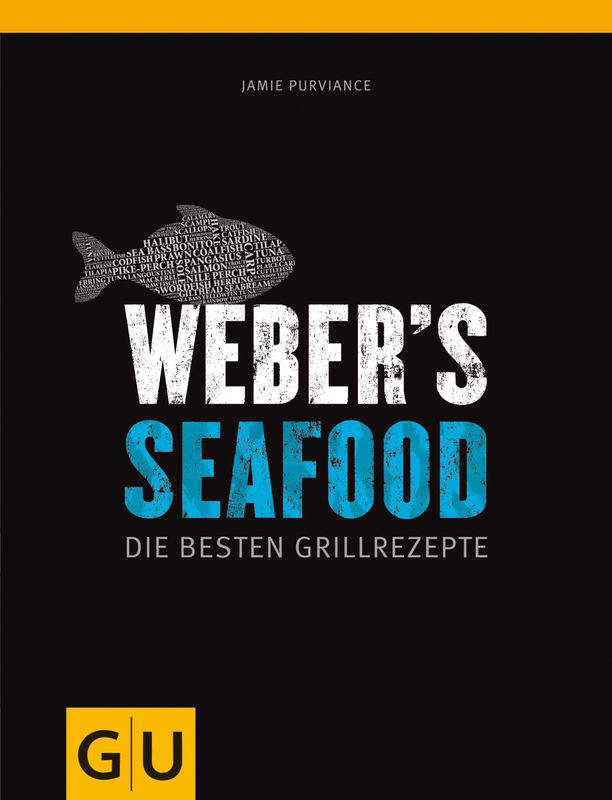 weber 39 s seafood die besten grillrezepte grillbuch test. Black Bedroom Furniture Sets. Home Design Ideas
